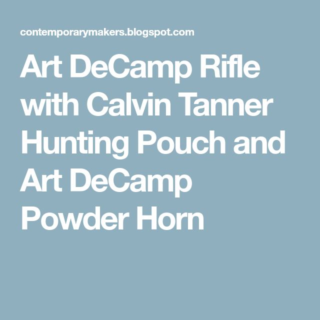 Art DeCamp Rifle with Calvin Tanner Hunting Pouch and Art DeCamp Powder Horn