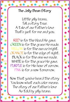 jelly bean prayer. let the kids help put little baskets or baggies together with the correct colors and give them (along with a copy of the prayer) to friends and.......