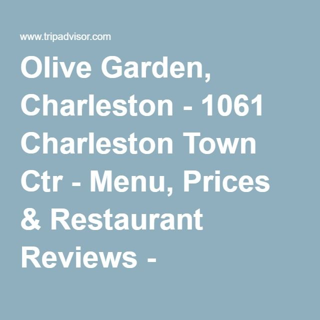 love olive garden charleston 1061 charleston town ctr menu prices restaurant reviews tripadvisor pinterest olive gardens charleston west - Olive Garden Menu And Prices