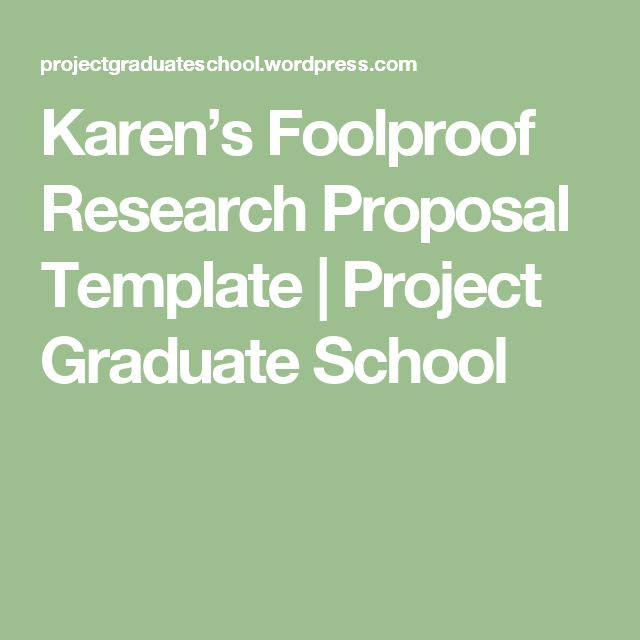 Karen's Foolproof Research Proposal Template | Project Graduate School