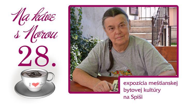 Na kávičke s Norou 28 - expozícia meštianskej bytovej kultúry na Spiši