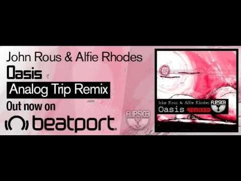 John Rous & Alfie Rhodes - Oasis (Analog Trip Remix) ▲ Flipside Recordings