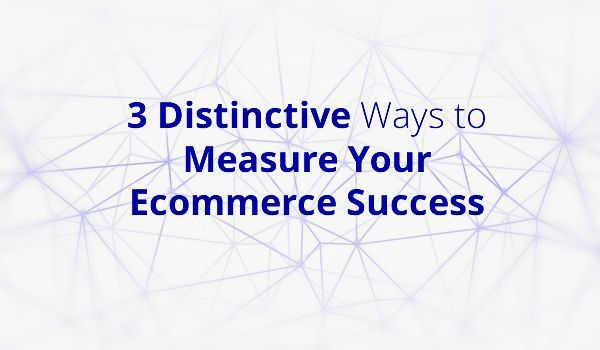 Measuring your ecommerce success is very important to find out return on investment of your ecommerce development. Read article to know the metrics used!