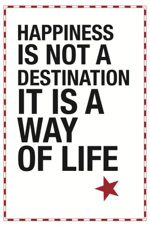 """A3 poster """"Happiness is not a destination, it's a way of life"""""""