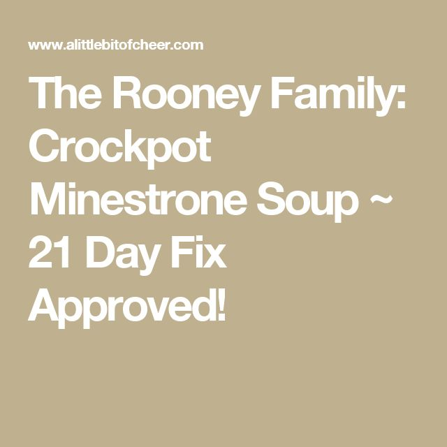 The Rooney Family: Crockpot Minestrone Soup ~ 21 Day Fix Approved!