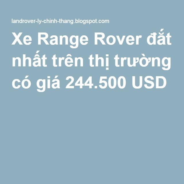 Xe Range Rover đắt nhất trên thị trường có giá 244.500 USD