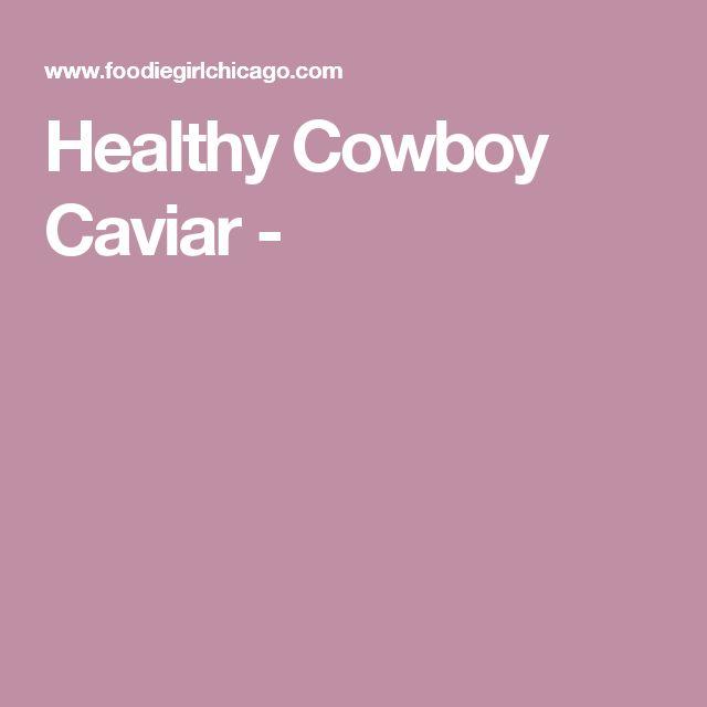 Healthy Cowboy Caviar -