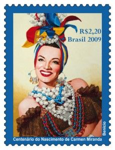 Carmen Miranda, why in the world does the date say 2009? Didn't she have a stamp in brazil before that? Cuz she totally should have