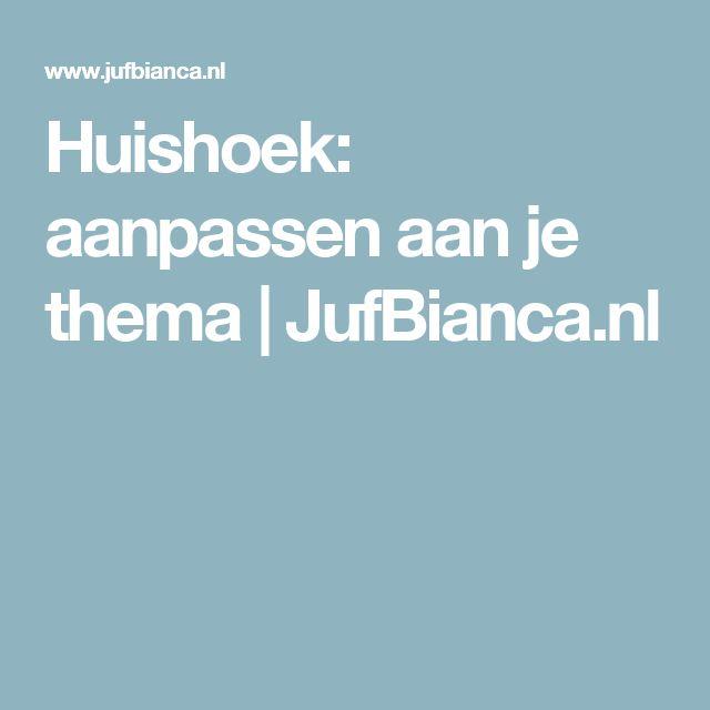 Huishoek: aanpassen aan je thema | JufBianca.nl