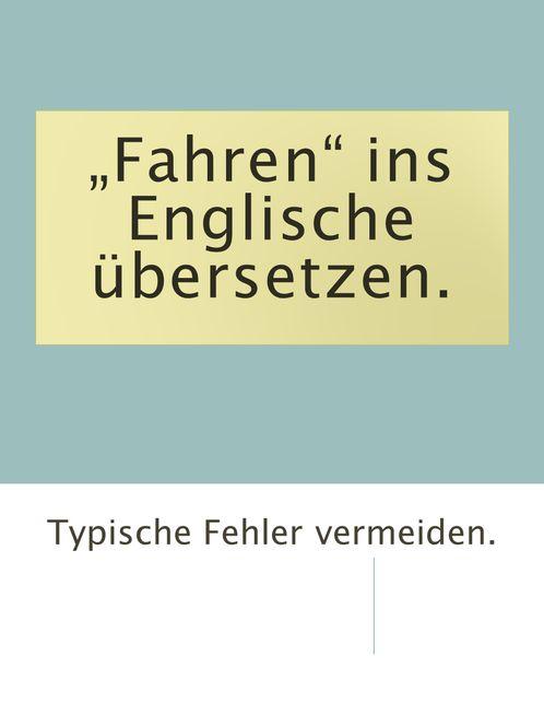 """Das Wort """"fahren"""" auf Englisch"""