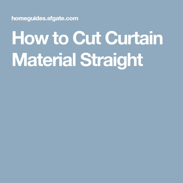 How to Cut Curtain Material Straight