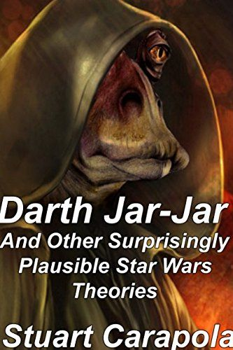 Darth Jar Jar And Other Surprisingly Plausible Star Wars Theories *** Find out more about the great product at the image link.