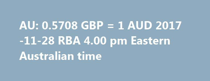 AU: 0.5708 GBP = 1 AUD 2017-11-28 RBA 4.00 pm Eastern Australian time https://betiforexcom.livejournal.com/29086613.html  AUD/GBP representative rate as at 4.00 pm Eastern Australian time on 28 Nov 2017 The post AU: 0.5708 GBP = 1 AUD 2017-11-28 RBA 4.00 pm Eastern Australian time appeared first on Central bank.The post AU: 0.5708 GBP = 1 AUD 2017-11-28 RBA 4.00 pm Eastern Australian time appeared first on Forex news forex trade…