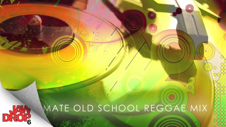ULTIMATE Old School Reggae Mix | JAWDROP 6
