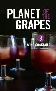 Planet of the Grapes #wine e-book series - #3 Wine #Cocktails, by Jason Wilson.