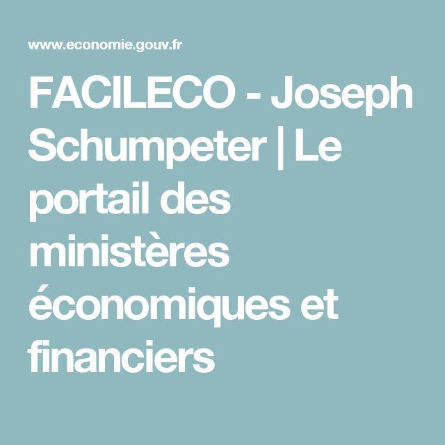 FACILECO - Joseph Schumpeter | Le portail des ministères économiques et financiers