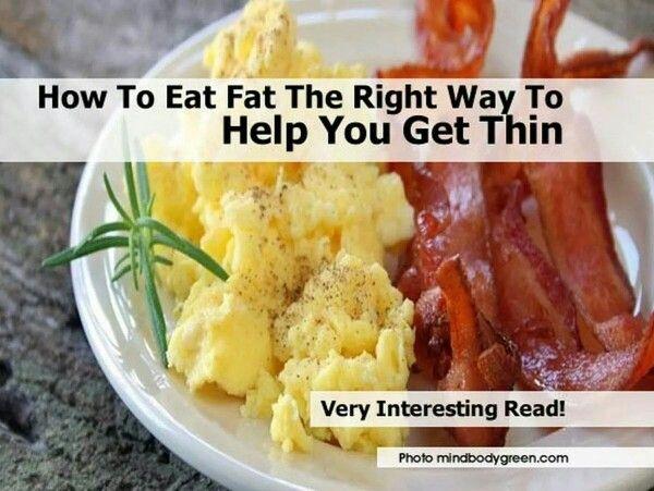 Eat fat get thin...