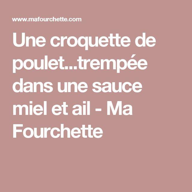 Une croquette de poulet...trempée dans une sauce miel et ail - Ma Fourchette