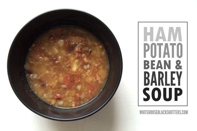 ham, potato, bean, & barley soup - hearty soup, perfect for winter ...