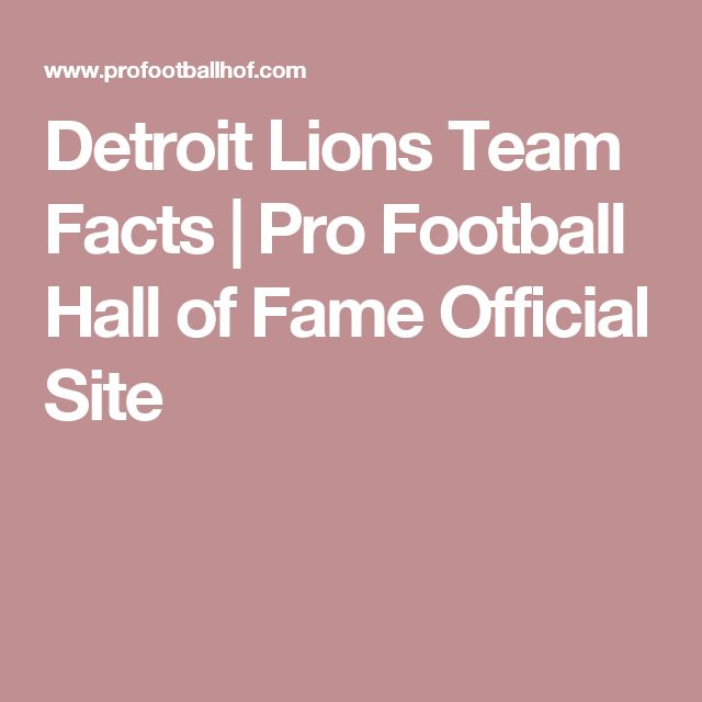Detroit Lions Team Facts | Pro Football Hall of Fame Official Site
