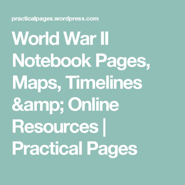 World War II Notebook Pages, Maps, Timelines & Online Resources | Practical Pages