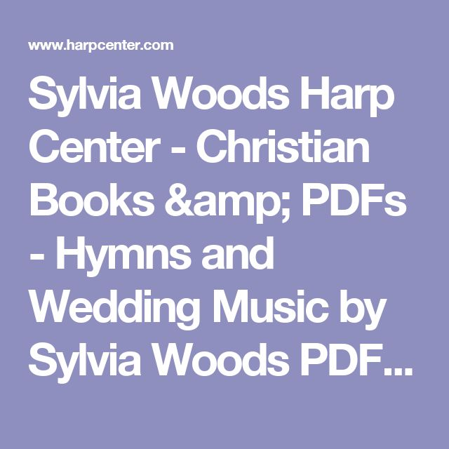 Sylvia Woods Harp Center - Christian Books & PDFs - Hymns and Wedding Music by Sylvia Woods PDF Download
