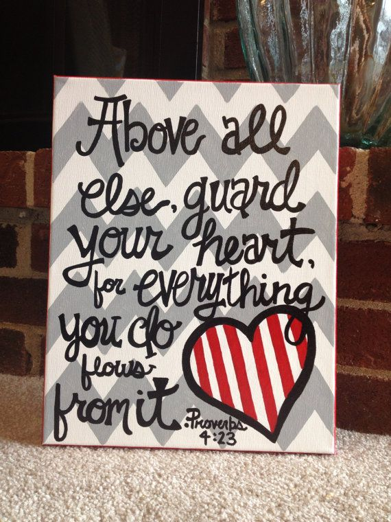Proverbs 4:23 Valentines Day art - always make sure you guard your heart...especially from others who may covet you.