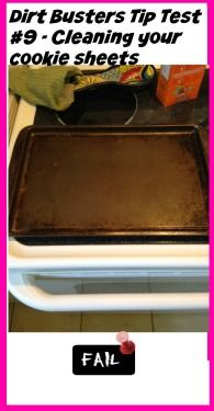 We tested someone's pin on Pinterest for cleaning cookie sheets.  It was a fail.  Click here to read about it - http://laceylovers.blog.ca/2015/05/12/dirt-busters-tip-test-9-cleaning-your-cookie-sheets-20352283/ #cleaningDIY #cleaningtips