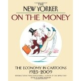 On the Money: The Economy in Cartoons, 1925-2009 (New Yorker on the Money) (Hardcover)By The New Yorker