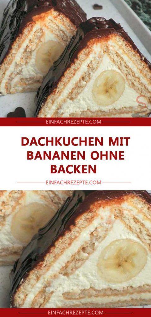 Dachkuchen mit Bananen ohne Backen 😍 😍 😍