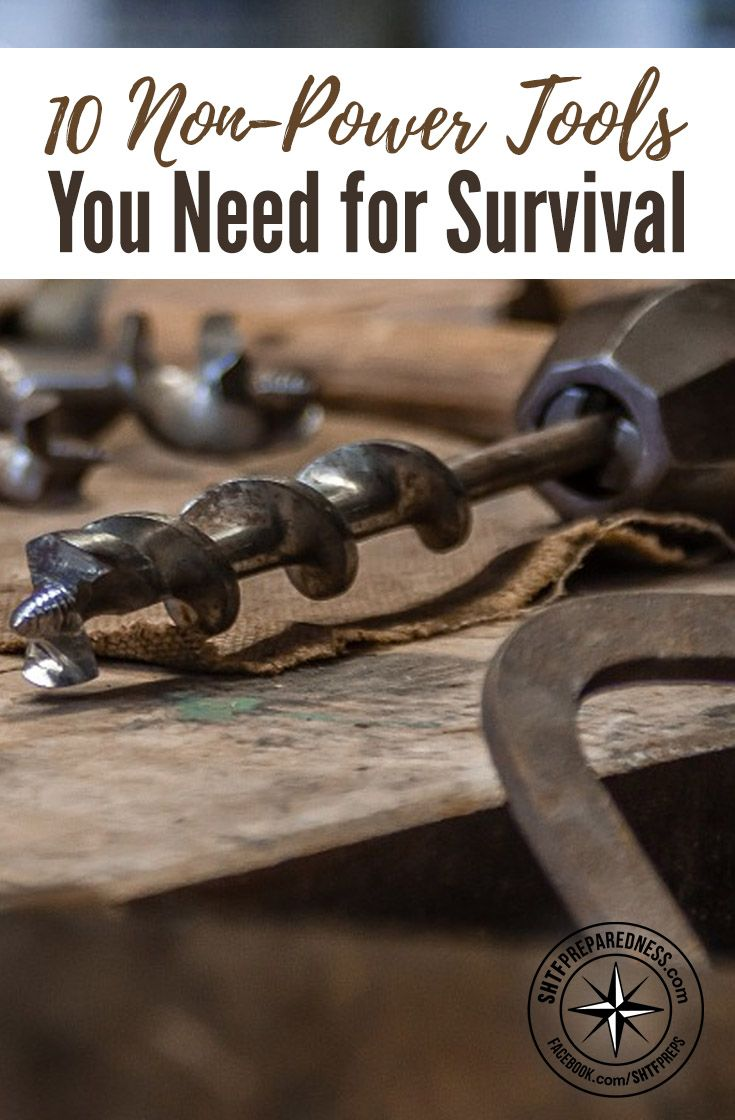 10 Non-Power Tools You Need for Survival — Good old hand powered worked back when and will again if it ever hits the fan.