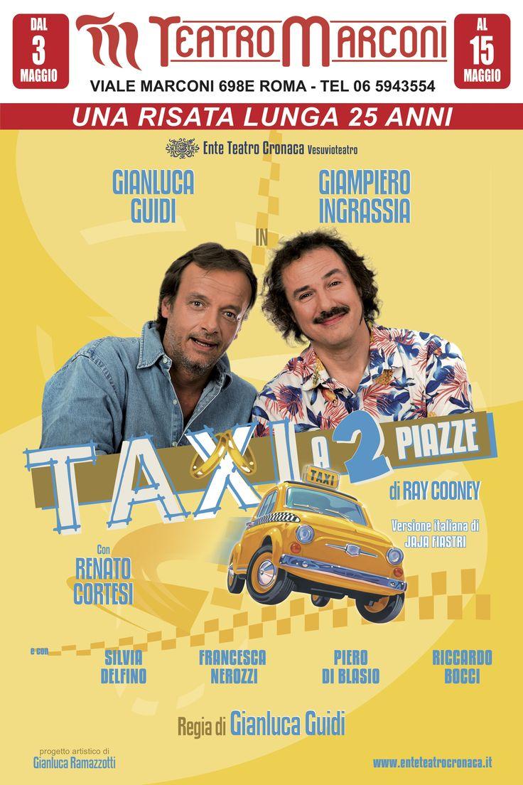 Taxi a due piazze con Gianluca Guidi e Giampiero Ingrassia al Teatro Marconi | What's up magazine