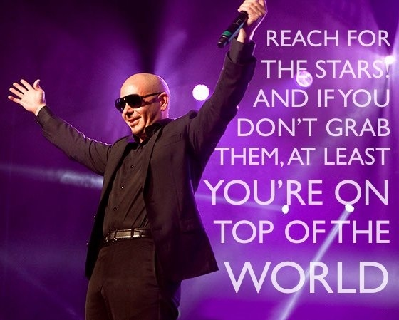 Love this Quote by Pitbull