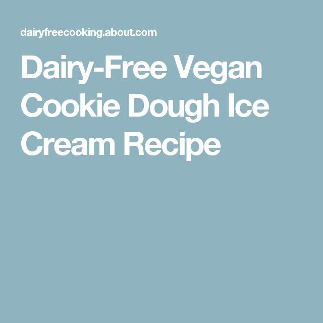 Dairy-Free Vegan Cookie Dough Ice Cream Recipe