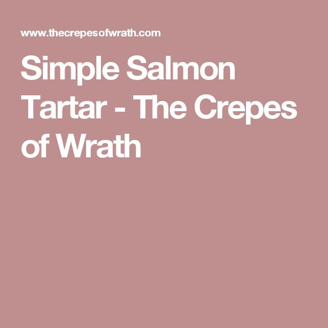 Simple Salmon Tartar - The Crepes of Wrath