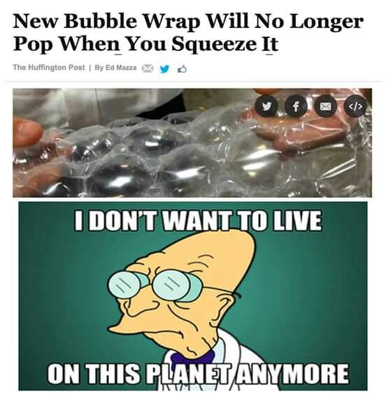 It's like they don't even know why people like bubble wrap. Wtf?