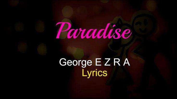 George E Z R A - Paradise Lyrics