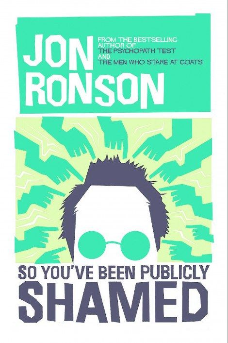 Have you read Jon Ronson's So You've Been Publicly Shamed? What did you think?