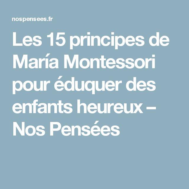 Les 15 principes de María Montessori pour éduquer des enfants heureux – Nos Pensées