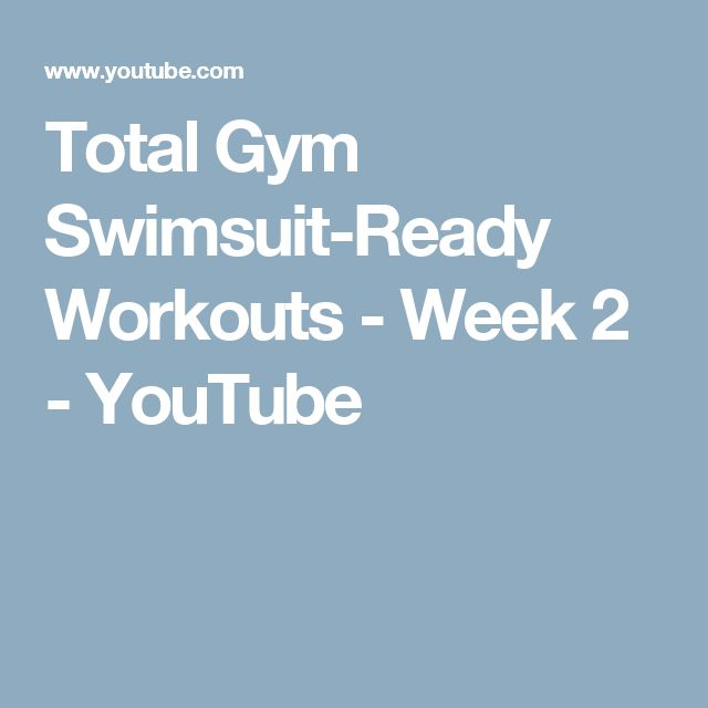 Total Gym Swimsuit-Ready Workouts - Week 2 - YouTube