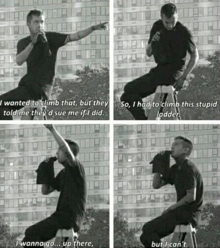 Oh Tyler and your climbing. (That would actually probably be me though)