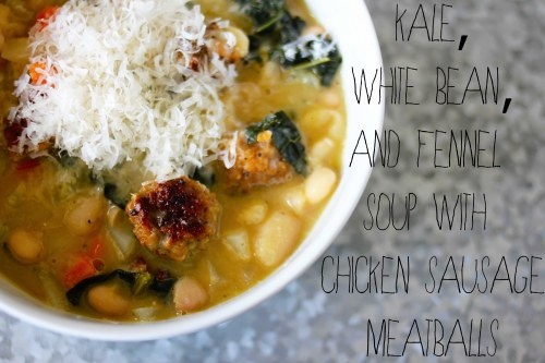 kale, white bean, and fennel soup with chicken sausage meatballs
