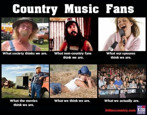 Country music fans. So true.