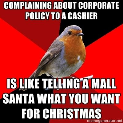 Like complaining to any customer service person. Sorry we can't change corporate policies!!!
