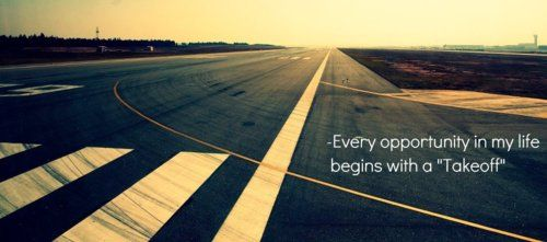 Every Opportunity In My Life Begins With A Quot Takeoff Quot