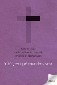Sólo el 30% de la población mundial practica el cristianismo. Y tú, ¿en qué mundo vives?