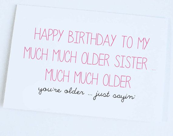 Older Sister Birthday Card, Funny Birthday Card, Joke Card