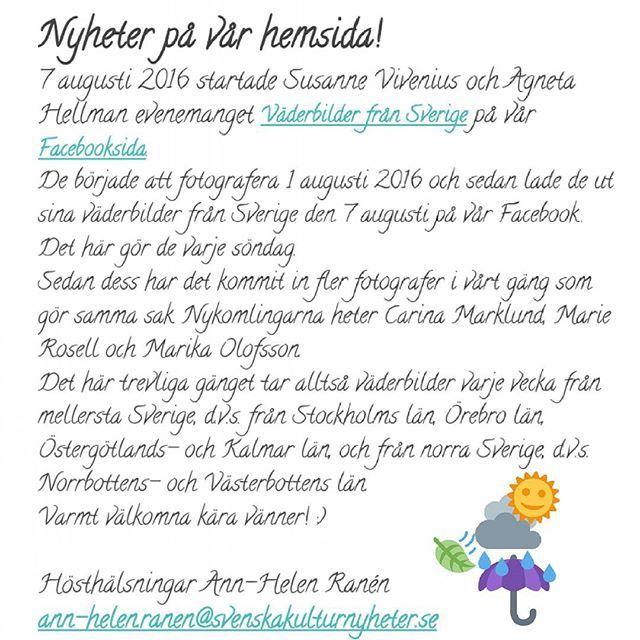 Här hittar du information och tips om olika kulturevenemang som finns i Sverige. Varje månad har vi en fototävling och poesitävling. Vinnarna koras sedan på vår hemsida och via våra sociala medier.  #nyheter #väderbilderfrånsverige #väderbild #vädret #Sverige #Sweden #Stockholm #Stockholmslän #Örebro #Örebrolän #Östergötland #Östergötlandslän #Kalmar #Kalmarlän #Norrbotten #Västerbotten #fotograf Väderbilderna från Sverige presenteras varje söndag på www.facebook.com/svenskakulturnyheter