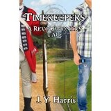 Timekeepers: A Revolutionary Tale (Kindle Edition)By J. Y. Harris