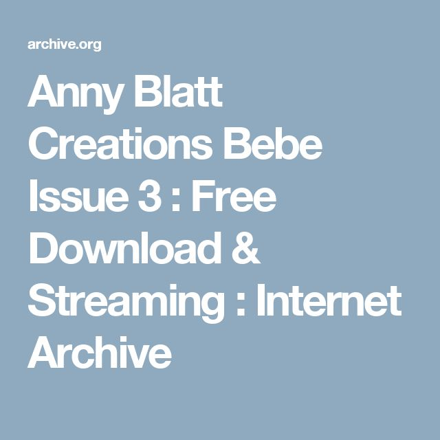 Anny Blatt Creations Bebe Issue 3 : Free Download & Streaming : Internet Archive